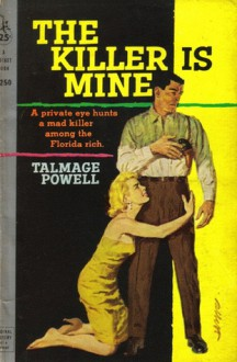 The Killer is Mine - Talmage Powell