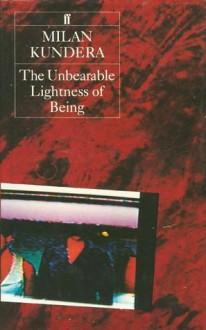 The Unbearable Lightness of Being - Milan Kundera, M.H. Heim