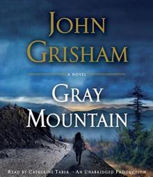 Gray Mountain: A Novel - John Grisham,Catherine Taber