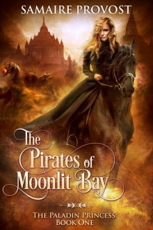 The Pirates of Moonlit Bay - Samaire Provost