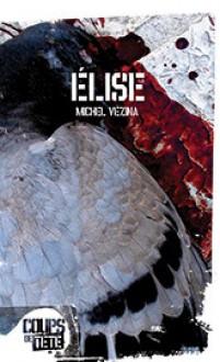Élise - Michel Vézina