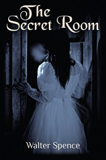 The Secret Room (The Breed Wars Book 2) - Walter Spence
