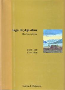 Saga Reykjavíkur: Bærinn vaknar, 1870-1940 (#2) - Guðjón Friðriksson