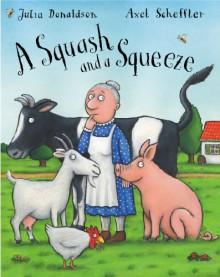 A Squash and a Sqeeze - Julia Donaldson, Julia Donaldson, Imelda Staunton, Steven Pacey