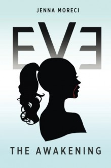 Eve: The Awakening - Jenna Moreci