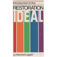 Introduction to the Restoration Ideal/3175 - Marshall Leggett