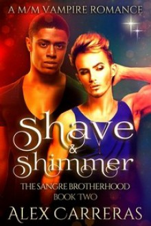 Shave & Shimmer - Alex Carreras
