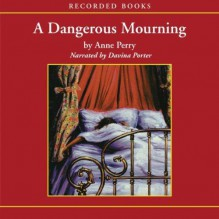 A Dangerous Mourning - Anne Perry,Davina Porter