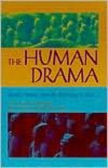 The Human Drama: World History : From the Beginning to 500 C.E. (v. 1) - Jean Elliott Johnson, Donald James Johnson