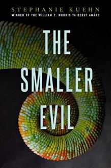 The Smaller Evil - Stephanie Kuehn