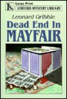 Dead End in Mayfair - Leonard R. Gribble