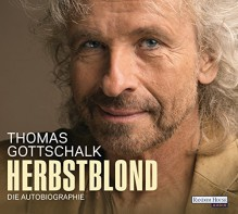 Herbstblond: Die Autobiographie - Thomas Gottschalk,Thomas Gottschalk