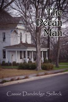 The Pecan Man - Cassie Dandridge Selleck