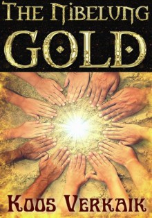 The Nibelung Gold - Koos Verkaik