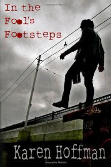 In the Fool's Footsteps - Karen Hoffman