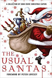 The Usual Santas: A Collection of Soho Crime Christmas Capers - Stuart Neville,Mick Herron,Helene Tursten,Peter Lovesey,Cara Black
