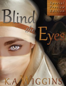 Blind the Eyes Special Preview Edition: 5 Chapter Preview - K.A. Wiggins