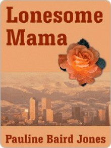 Lonesome Mama [Sequel Short Story to the Lonesome Lawman Series] - Pauline Jones