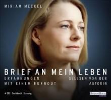Brief An Mein Leben Erfahrungen Mit Einem Burnout ; Sachbuch, Lesung - Miriam Meckel