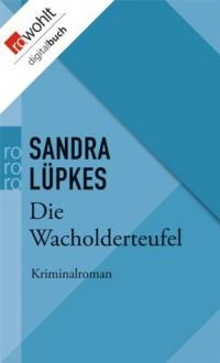 Die Wacholderteufel (German Edition) - Sandra Lüpkes