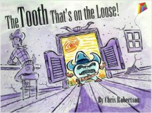 The Tooth That's On the Loose! - Chris Robertson
