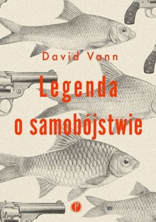 Legenda o samobójstwie - David Vann