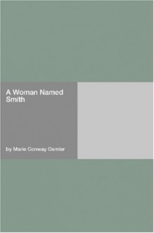 A Woman Named Smith - Marie Conway Oemler