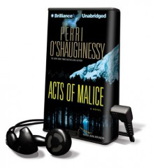 Acts of Malice [With Earbuds] (Playaway Adult Fiction) - Perri O'Shaughnessy, Laural Merlington