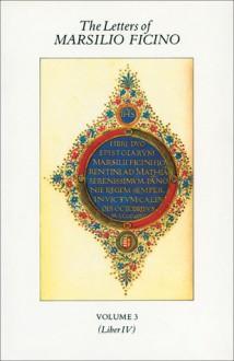 The Letters of Marsilio Ficino, Vol. 3 - Marsilio Ficino