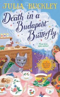 Death in a Budapest Butterfly - Julia Buckley