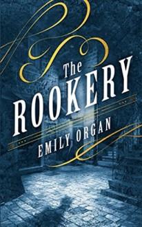 The Rookery - Emily Organ