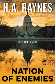 Nation of Enemies: A Thriller - H.A. Raynes