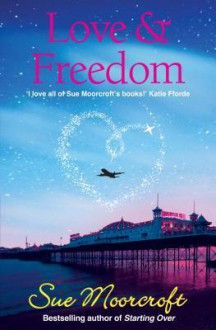 Love & Freedom - Sue Moorcroft