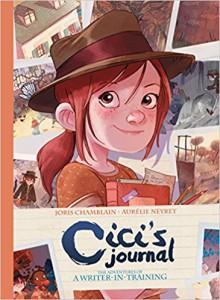 Cici's Journal: The Adventures of a Writer-in-Training - Joris Chamblain,Aurelie Neyret