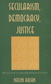 Secularism, Democracy, Justice: Implications Of Rawlsian Principles In India - Nalini Rajan
