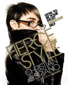Fierce Style: How to Be Your Most Fabulous Self - Christian Siriano,Rennie Dyball