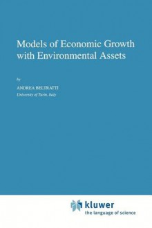 Models of Economic Growth with Environmental Assets - Andrea Beltratti