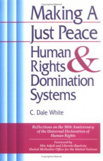 Making a Just Peace - C. Dale White