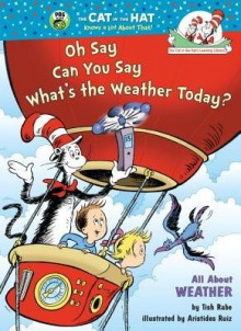 Oh Say Can You Say Whats the Weather Today[OH SAY CAN YOU SAY WHATS THE W][Hardcover] - TishRabe