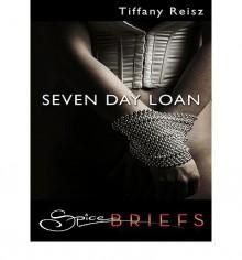 Seven Day Loan (The Original Sinners, #0.5) - Tiffany Reisz