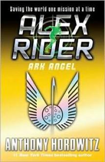 Ark Angel (Alex Rider Series #6) -