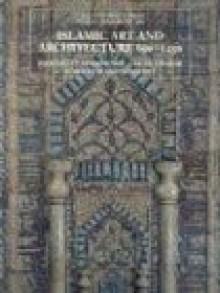 Islamic Art and Architecture, 650-1250 - Richard Ettinghausen, Oleg Grabar, Marilyn Jenkins-Madina