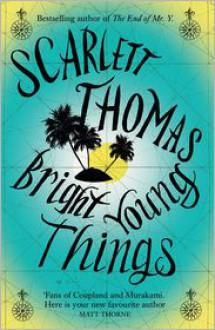 Bright Young Things - Scarlett Thomas