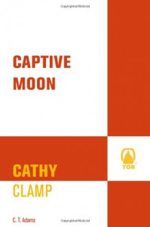 Captive Moon - C.T. Adams, Cathy Clamp