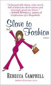 Slave to Fashion - Rebecca Campbell