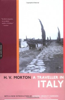A Traveller In Italy - H.V. Morton,Barbara Grizzuti Harrison