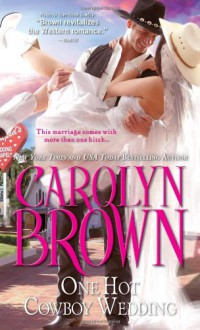 One Hot Cowboy Wedding - Carolyn Brown