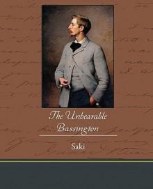 The Unbearable Bassington - Saki
