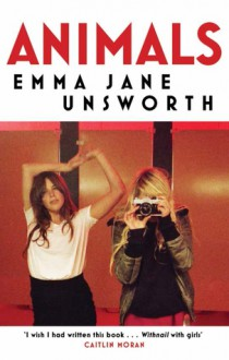 Animals - Emma Jane Unsworth