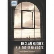 All the Dead Voices - Declan Hughes